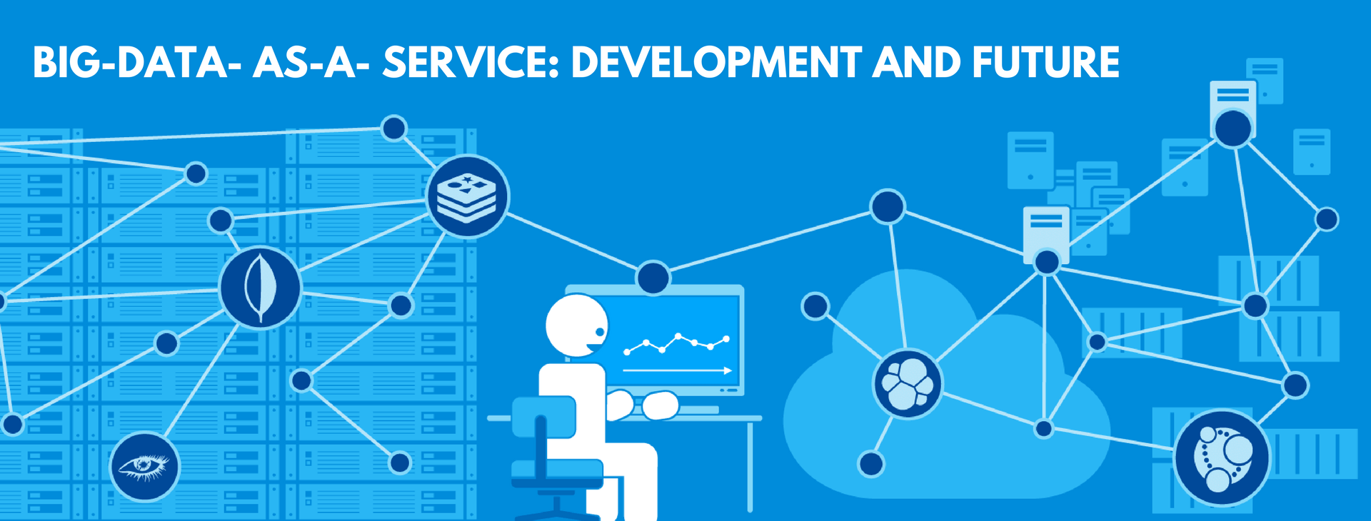 Big-Data-As-A-Service: Development and Future - Researcher's